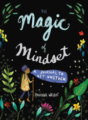The Magic Of Mindset, A Journal To Get Unstuck