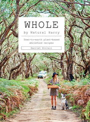 Whole: Down to Earth Plant-based Whole Food Recipes