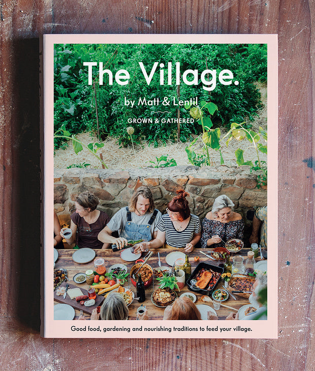 The Village: Grown and Gathered