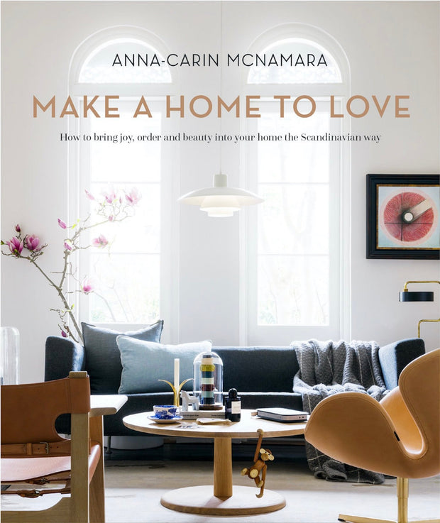 Make a Home to Love - Anna-Carin McNamara