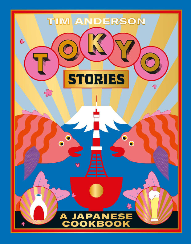 Tokyo Stories A Japanese cookbook