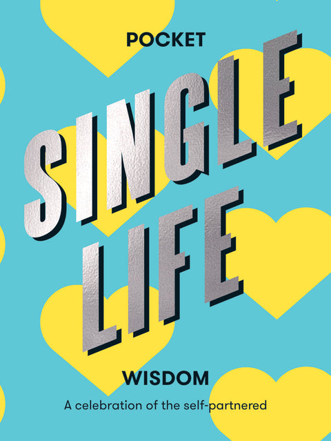 Pocket Single Life Wisdom: A celebration of the self-partnered