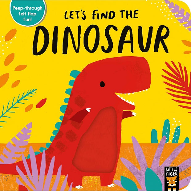 Let's Find the Dinosaur by Alex Willmore