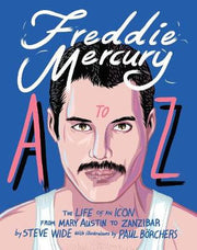Freddie Mercury A to Z - Steve Wide