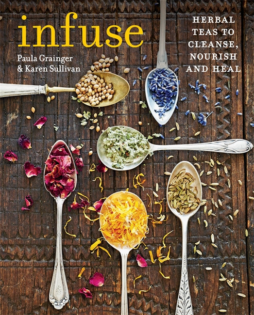 Infuse: Herbal Teas To Cleanse, Nourish & Heal