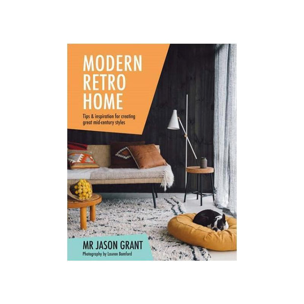 Modern Retro Home By Mr Jason Grant-Lifestyle Books-MJG-OPUS Design