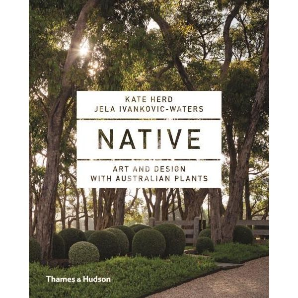 Native: Art & Design With Australian Plants