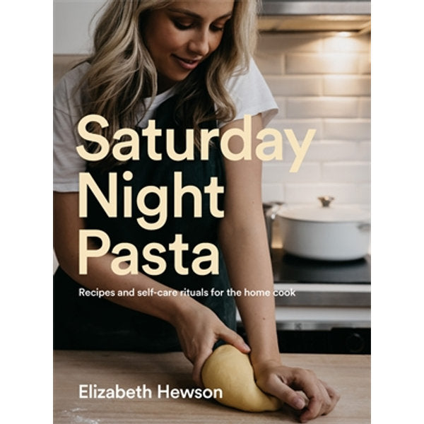 Saturday Night Pasta by Elizabeth Hewson