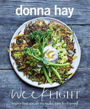 Week Light: Super-fast Meals to Make You Feel Good - Donna Hay