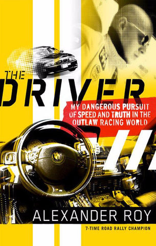 The Driver by Alex Roy (Condition: New Or Used; We'll Decide)