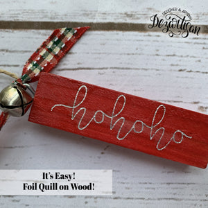 It's Easy! Foil Quill on Wood!