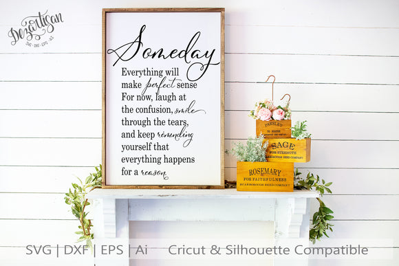 Someday Everything Happens Reason SVG | DXF Cricut Silhouette Cut Files