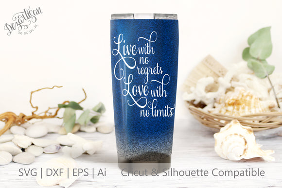 Live with no regrets Love with no limits SVG | DXF Cricut Silhouette Cut Files