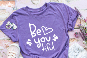 Be you tiful SVG | DXF Premium Cut File for Cricut & Silhouette Machines