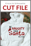 Be Naughty save Santa the trip Premium Cut File for your Cricut & Silhouette Cutting Machines. File Formats are SVG | DXF | EPS | Ai