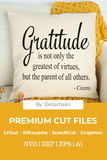 DZA0036A Gratitude Greatest Virtue Premium Cut files for your Cricut or Silhouette Cutting Machines. File formats include SVG | DXF | EPS | Ai.