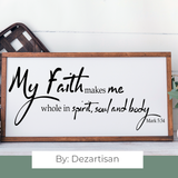 DZA0037A My faith makes me whole Premium Cut files for your Cricut or Silhouette Cutting Machines. File formats include SVG | DXF | EPS | Ai.