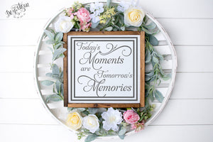 DZA0046D Today's Moments Tomorrow's memories Premium Cut files for your Cricut or Silhouette Cutting Machines. File formats include SVG | DXF | EPS | Ai.