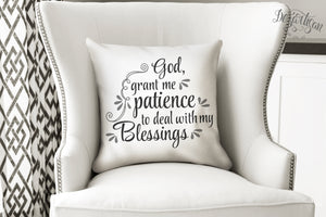 DZA109A God Grant me Patience to deal with my blessings SVG | DXF Cut File Cricut and Silhoutte
