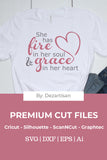 DZA211 She has fire and Grace Premium Cut files for your Cricut or Silhouette Cutting Machines. File formats include SVG | DXF | EPS | Ai.