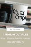 19DZA508a Oh Crop Premium Cut files for your Cricut or Silhouette Cutting Machines. File formats include SVG | DXF | EPS | Ai.