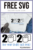 FREE SVG 2020 the year shit got real toilet paper design