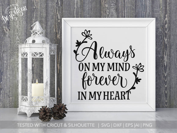 Always on my mind, forever in my heart  SVG | DXF for Cricut & Silhouette