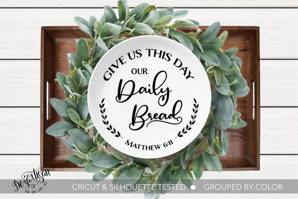 DZA540 Give us this day Premium Cut files for your Cricut or Silhouette Cutting Machines. File formats include SVG | DXF | EPS | Ai.