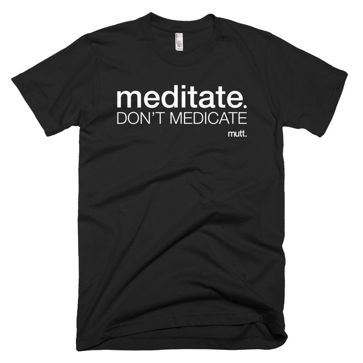 Meditate Dont Medicate Cotton T-Shirt