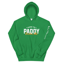 Load image into Gallery viewer, Ned Devine's Here To Paddy Hoodie