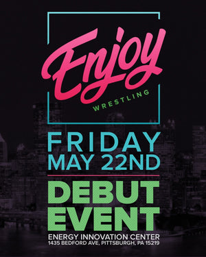 Enjoy Wrestling Ticket - May 22nd 2020