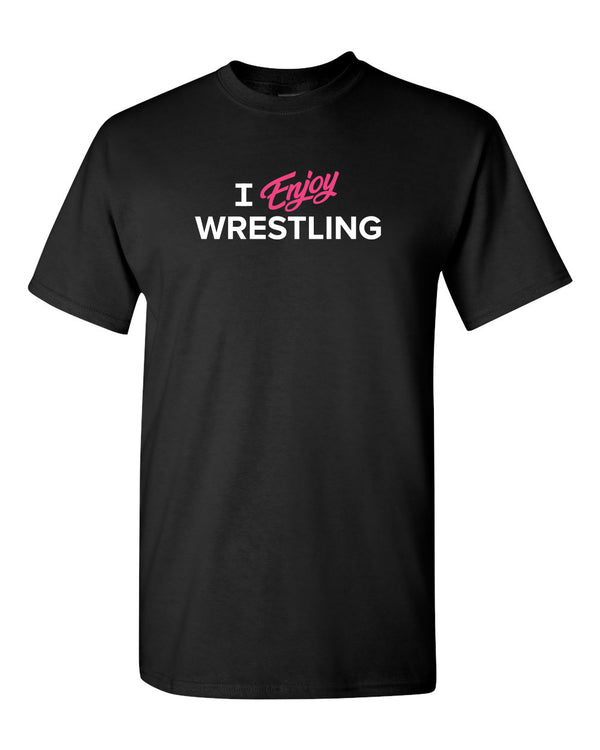 I Enjoy Wrestling Shirt