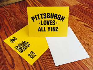 Pittsburgh Loves All Yinz Greeting Card