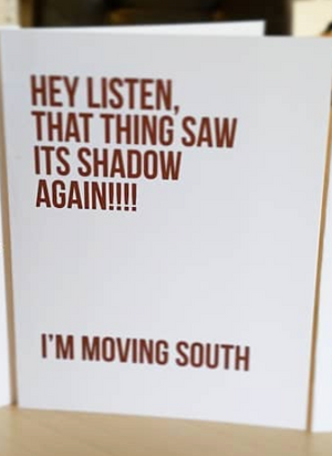 That Thing Saw Its Shadow Again! Greeting Card