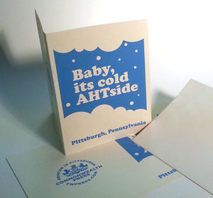 Baby It's Cold Ahtside Greeting Card