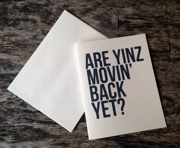 Yinz Movin' Back? Greeting Card