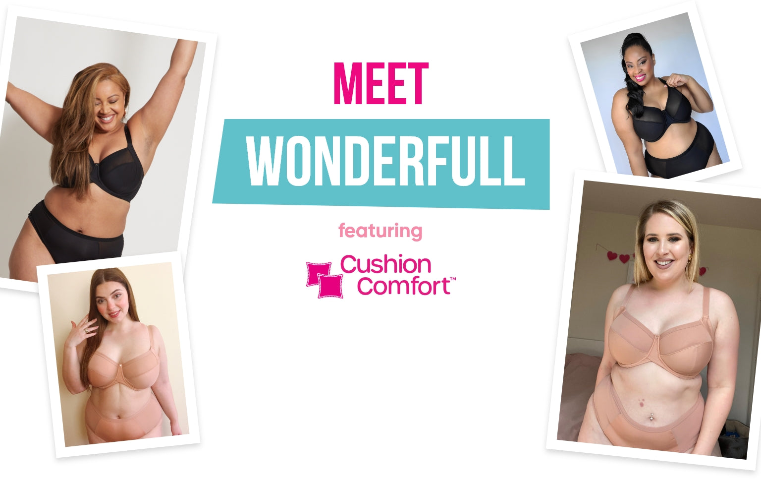 Meet Wonderfull, featuring Cushion Comfort