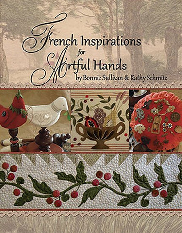French Inspirations for Artful Hands by Bonnie Sullivan & Kathy Schmitz