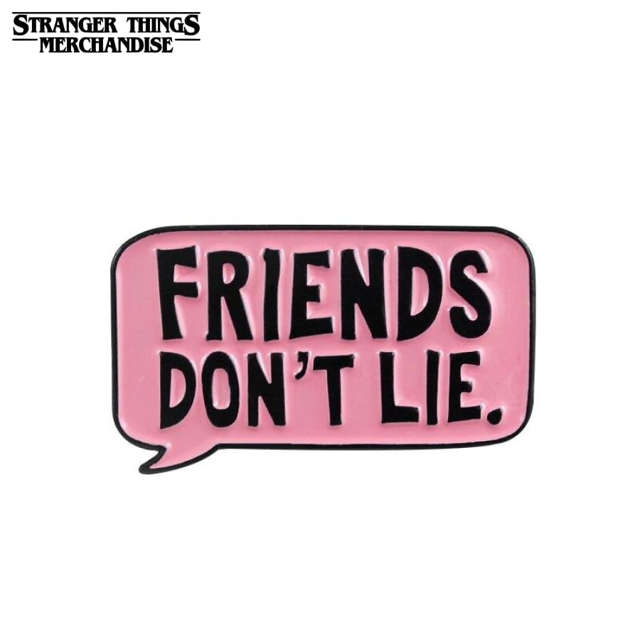 Stranger Things Pin <br>Friends Don't Lie