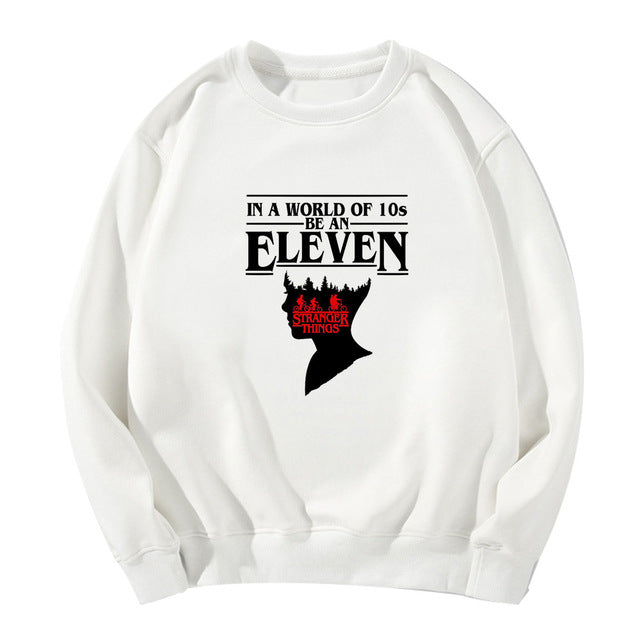 Stranger Things Sweatshirt <br>In a World full of tens be Eleven