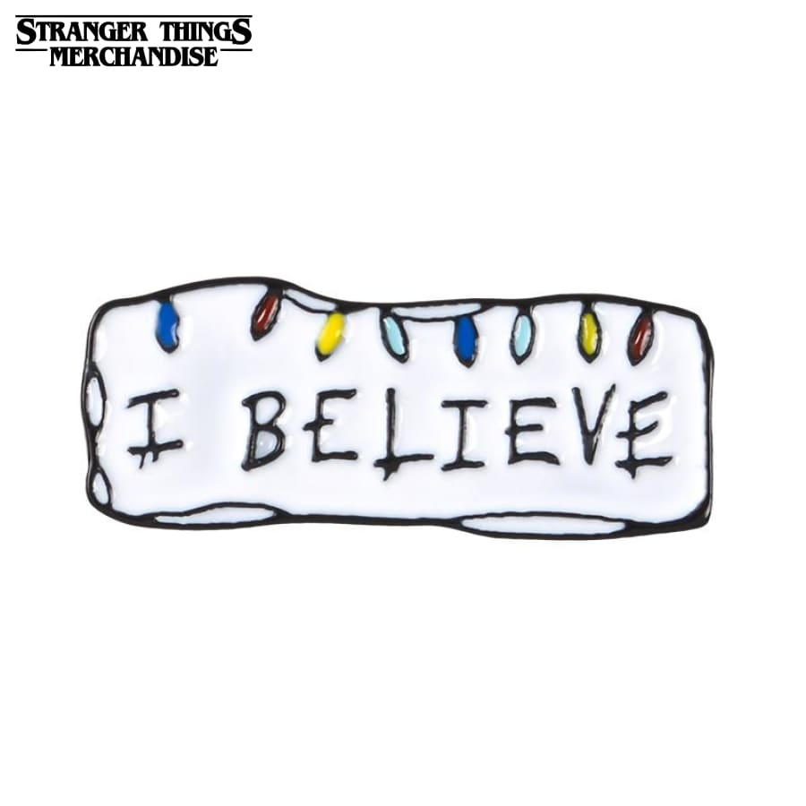 Stranger Things Backpack Pins <br>I Believe