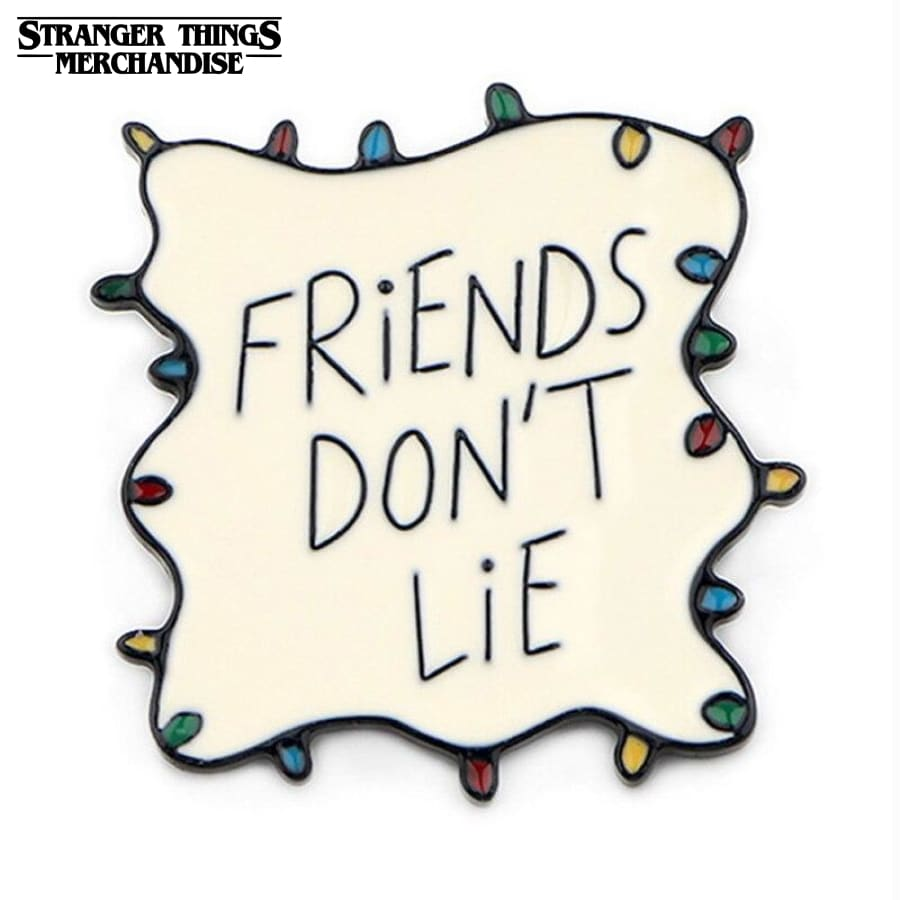 Stranger Things Pin Badge<br>Friends Don't Lie