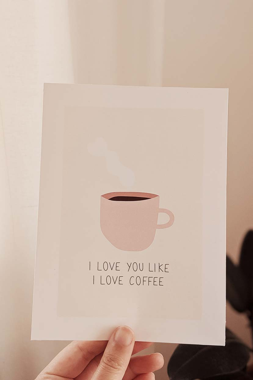 I LOVE YOU LIKE A LOVE COFFEE - Exclusive Illustration