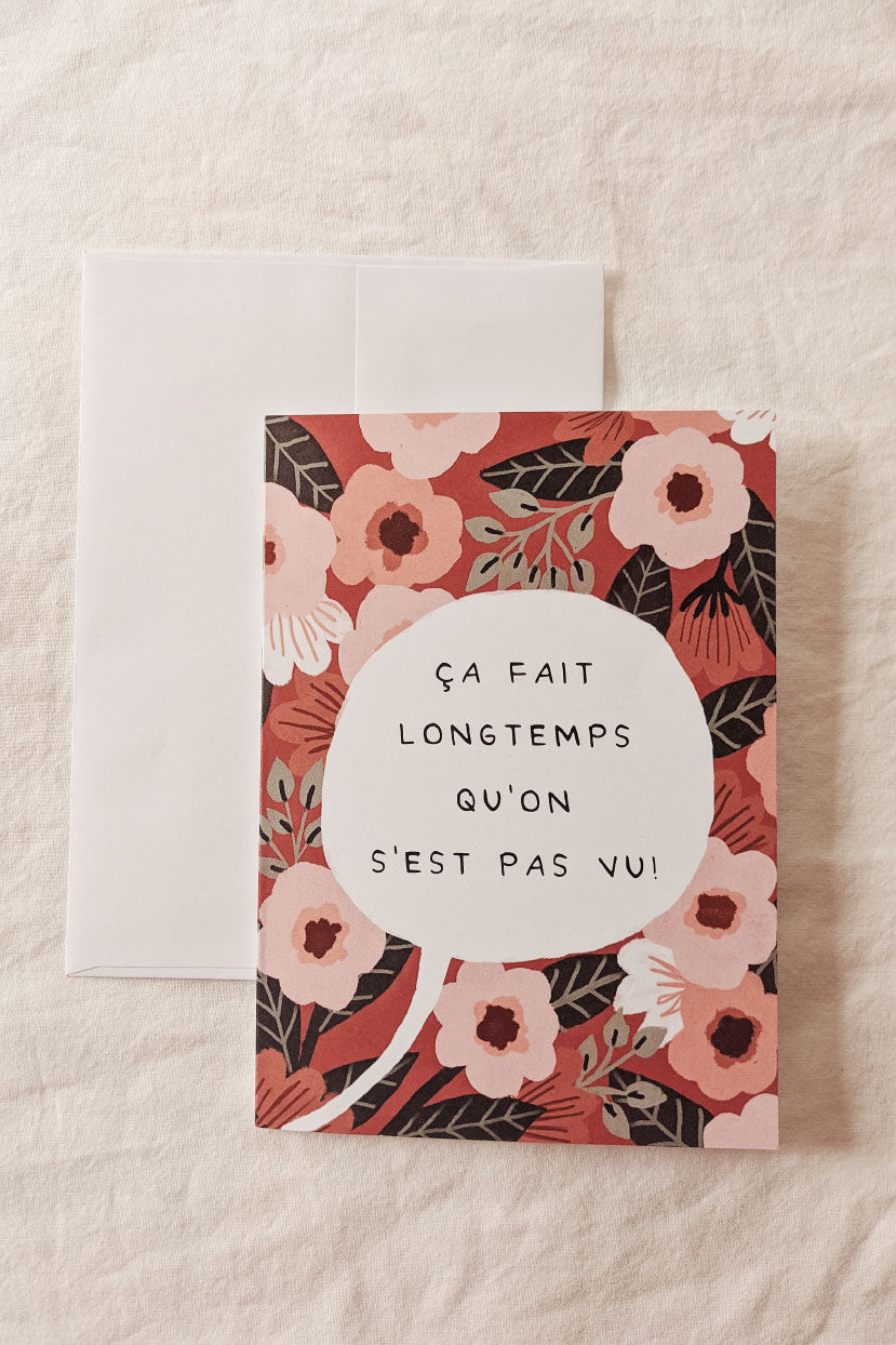 Ça fait longtemps qu'on s'est pas vu | Beautiful Greeting Card by Mimi & August