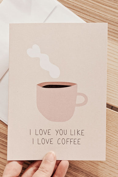I Love You Like I Love Coffee Belle carte de vœux de Mimi & August