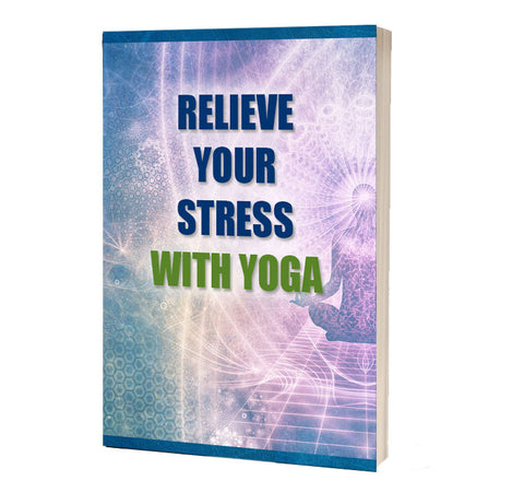 Relieve Your Stress With Yoga