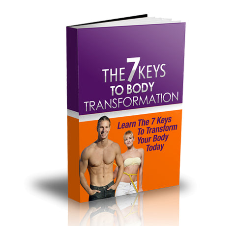 The 7 Keys To Body Transformation