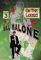 Bill Malone On the Loose 3