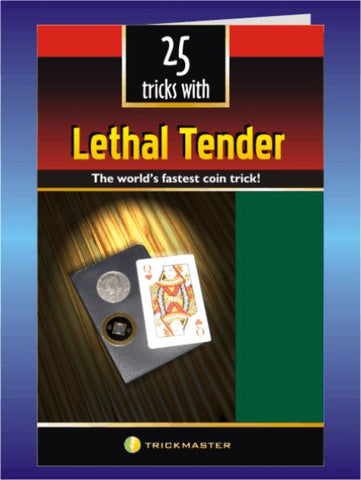25 Tricks with Lethal Tender