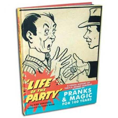 'Life of the Party' -A visual History of S.S. Adams Makers of Panks & Magic for 100 Years by Kirk Demarais
